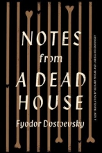 Dostoevsky, Fyodor Notes from a Dead House