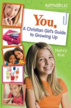 Rue, Nancy N. You! a Christian Girl`s Guide to Growing Up
