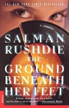 Rushdie, Salman The Ground Beneath Her Feet