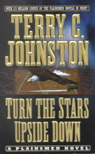 Johnston, Terry C. Turn the Stars Upside Down