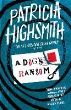 Highsmith, Patricia A Dog`s Ransom