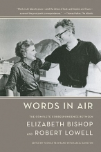 Bishop, Elizabeth,   Lowell, Robert Words in Air