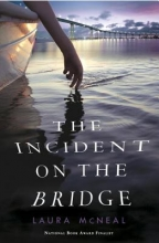 McNeal, Laura The Incident on the Bridge