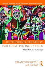 Todorovic, Milan,   Bakir, Ali Rethinking Strategy for Creative Industries