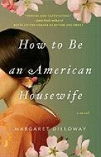 Dilloway, Margaret How to Be an American Housewife