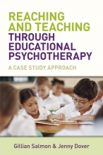 Gillian Salmon,   Jenny Dover Reaching and Teaching Through Educational Psychotherapy