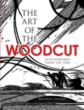 Salaman, Malcolm C. The Art of the Woodcut
