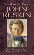 Ruskin, John Selections and Essays