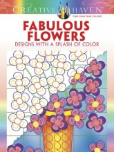 Susan Bloomenstein Creative Haven Fabulous Flowers: Designs with a Splash of Color