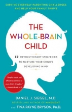 Daniel J. Siegel,   Tina Payne Bryson The Whole-Brain Child