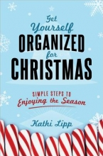 Lipp, Kathi Get Yourself Organized for Christmas