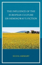Ammary, Silvia The Influence of the European Culture on Hemingway`s Fiction