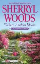 Woods, Sherryl Where Azaleas Bloom