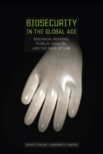 Fidler, David P. Biosecurity in the Global Age
