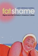 Farrell, Amy Erdman Fat Shame