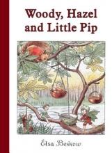 Beskow, Elsa Woody, Hazel, and Little Pip