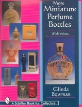 Glinda Bowman More Miniature Perfume Bottles