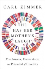 Carl Zimmer She Has Her Mother`s Laugh
