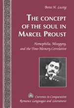 Lustig, Bette H. The Concept of the Soul in Marcel Proust