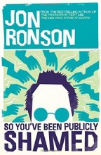 Ronson, Jon So You've Been Publicly Shamed