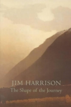 Harrison, Jim The Shape of the Journey