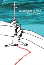Zupan, Vitomil Minuet for Guitar (in Twenty-Five Shots)