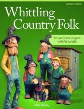 Mike Shipley Whittling Country Folk, Rev Edn