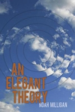 Milligan, Noah An Elegant Theory