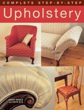Sowle, David Complete Step-by-Step Upholstery