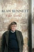 Bennett, Alan Four Stories