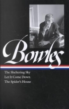 Bowles, Paul The Sheltering Sky/Let It Come Down/the Spider`s House