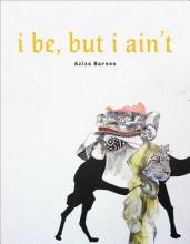 Barnes, Aziza I Be, but I Ain`t