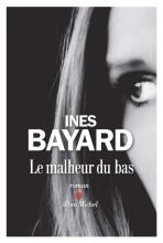 Inès  Bayard Le Malheur du bas