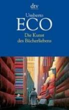Eco, Umberto Die Kunst des Bcherliebens