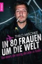 Mischke, Thilo In 80 Frauen um die Welt