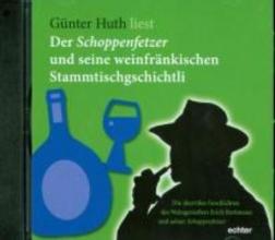 Huth, Günter Der Schoppenfetzer und seine weinfränkischen Stammtischgschichtli