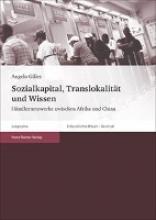 Gilles, Angelo Sozialkapital, Translokalität und Wissen