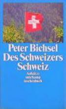 Bichsel, Peter Des Schweizers Schweiz