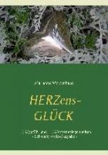 Moldenhauer, Marianne Herzens-Gl�ck - Herzgef�hl und Herzensangelegenheiten