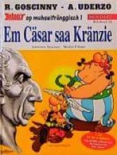 Goscinny, Rene Asterix Mundart 24. Em Cäsar saa Kränzie