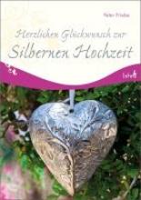 Friebe, Peter Herzlichen Glückwunsch zur Silbernen Hochzeit