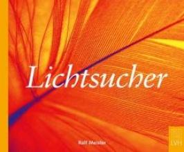 Meister, Ralf Lichtsucher