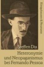 Dix, Steffen Heteronymie und Neopaganismus bei Fernando Pessoa