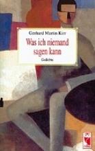 Kirr, Gerhard M Was ich niemand sagen kann