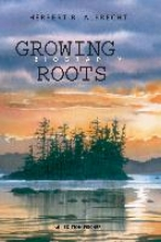 Albrecht, Herbert R. Growing Roots
