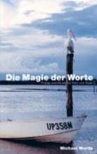 Moritz, Michael Die Magie der Worte