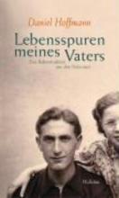 Hoffmann, Daniel Lebensspuren meines Vaters