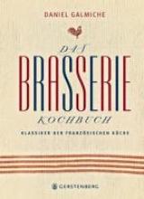 Galmiche, Daniel Das Brasserie-Kochbuch