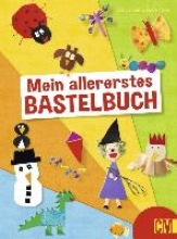 Danner, Eva,   Vogel, Beate Mein allererstes Bastelbuch