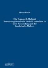 Max Schmidt Die Aquarell-Malerei